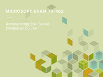 Microsoft Exam 70-462: Administering SQL Server Databases Course - Product Image