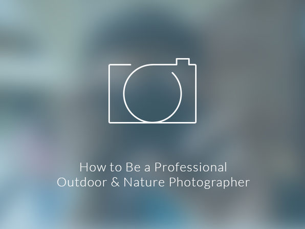 How to Be a Professional Outdoor & Nature Photographer - Product Image