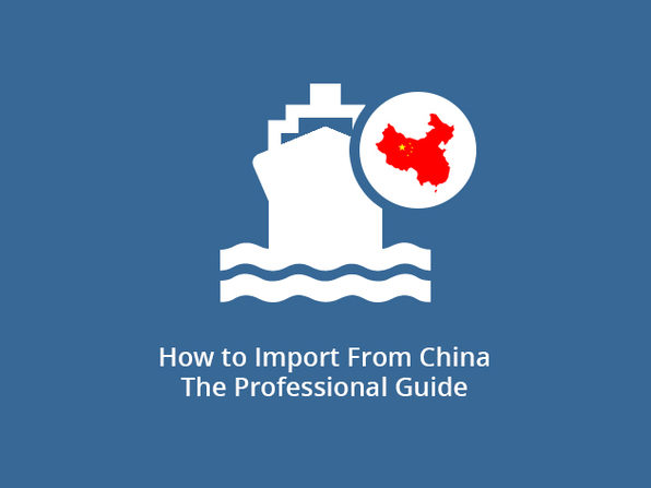 How to Import From China - The Professional Guide - Product Image