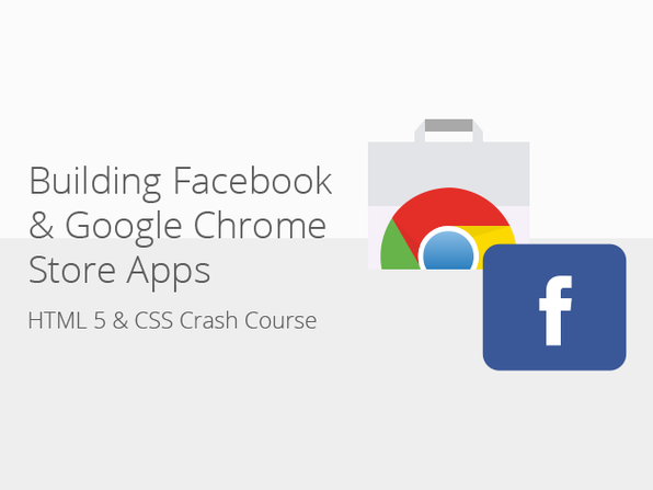 Learn To Build Apps For Facebook & Chrome Store - Product Image