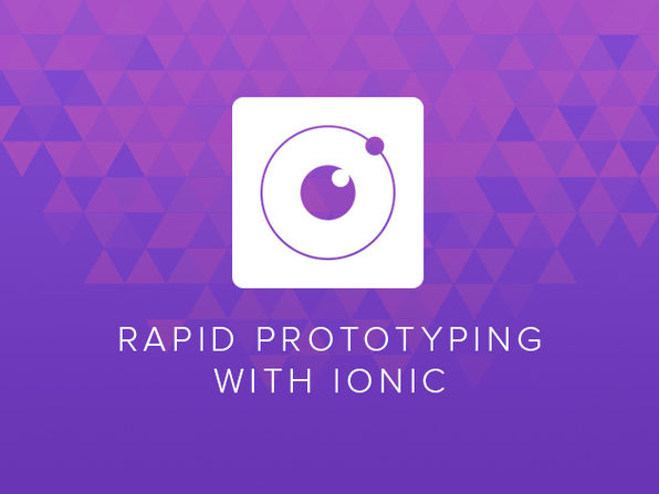 Rapid Prototyping with Ionic: Build a Data-Driven Mobile App - Product Image