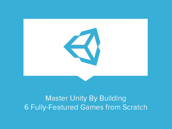 Master Unity By Building 6 Fully-Featured Games from Scratch - Product Image