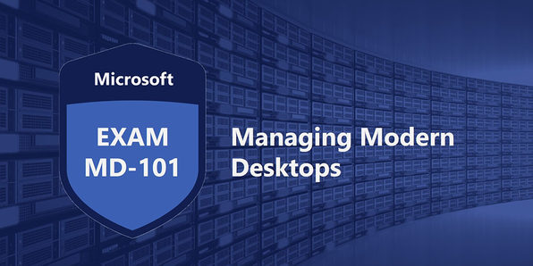 Microsoft MD-101: Managing Modern Desktops - Product Image