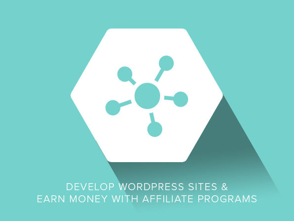 Develop WordPress Sites & Earn Money With Affiliate Programs - Product Image