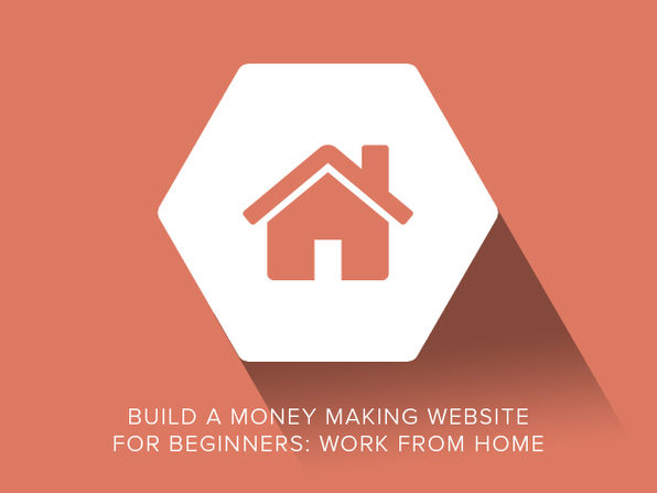 Build a Money Making Website For Beginners: Work From Home - Product Image
