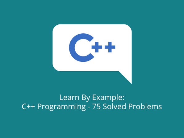 Learn By Example: C++ Programming - 75 Solved Problems - Product Image