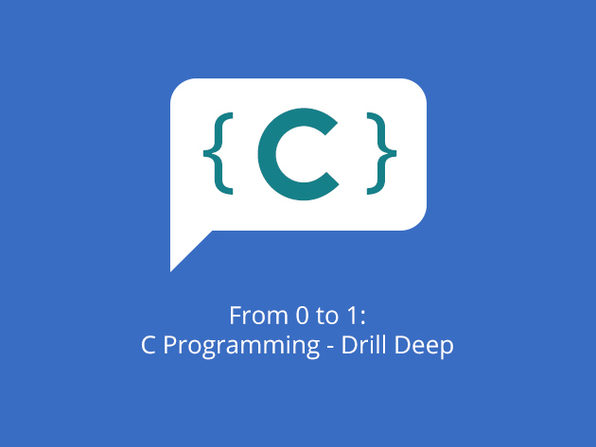 From 0 to 1: C Programming - Drill Deep - Product Image