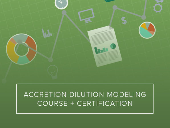 Accretion Dilution Modeling Course + Certification - Product Image