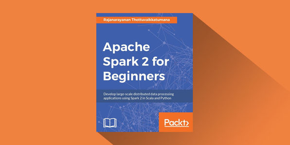 Apache Spark 2 for Beginners - Product Image