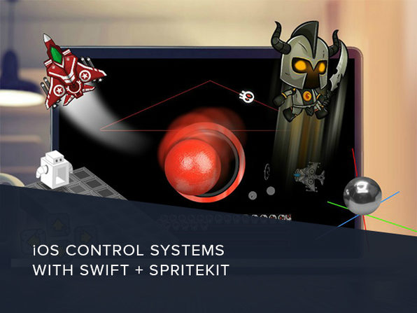 iOS Control Systems with Swift & SpriteKit - Product Image
