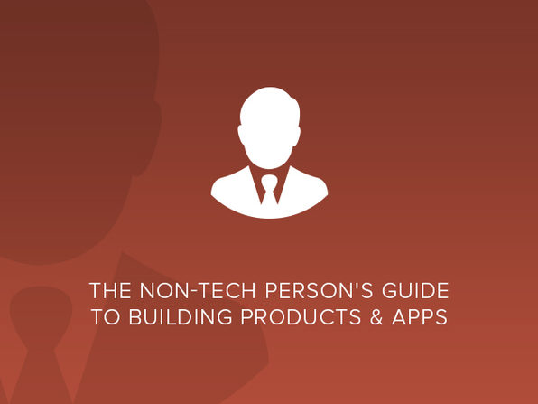 The Non-Technical Person's Guide to Building Products & Apps - Product Image