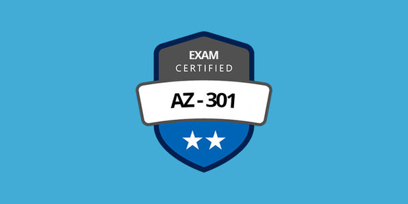AZ-301 Microsoft Azure Integration & Security Exam Prep - Product Image