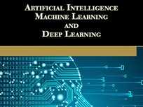 Artificial Intelligence, Machine Learning & Deep Learning - Product Image