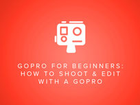 GoPro for Beginners: How to Shoot & Edit Video with a GoPro - Product Image